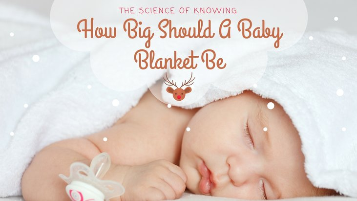 The Science Of Knowing How Big Should A Baby Blanket Be