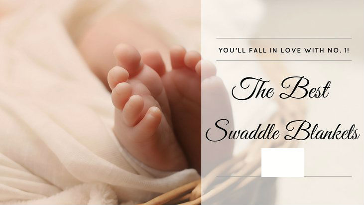 Top 5 Best Swaddle Blankets