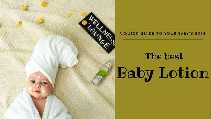 A-Quick-Guide-To-Your-Baby's-Skin-And-The-Best-Baby-Lotion