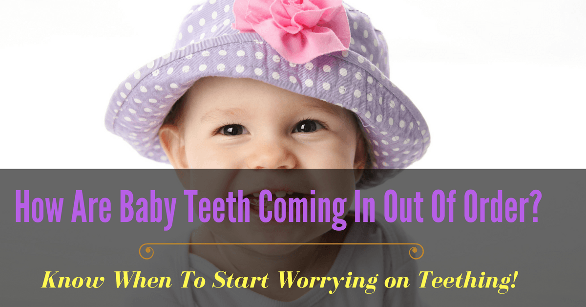 How Are Baby Teeth Coming In Out Of Order