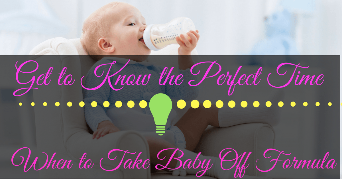 When to Take Baby Off Formula