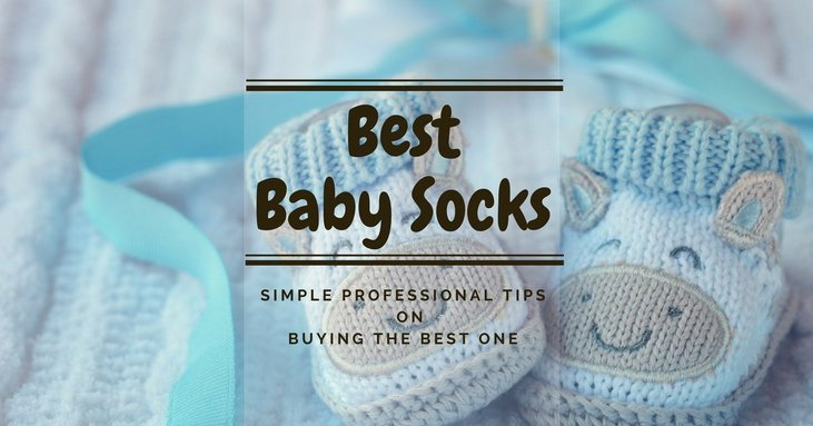 Best Baby Socks Simple Professional Tips On Buying The Best One