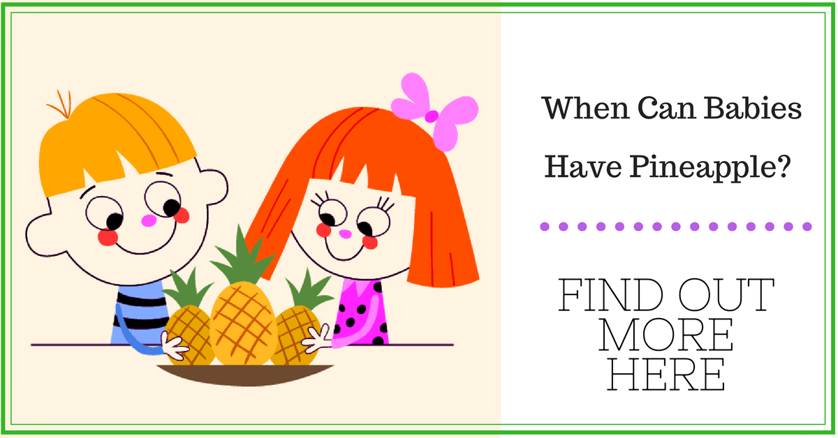 So When Can Babies Have Pineapple Find Out More Here