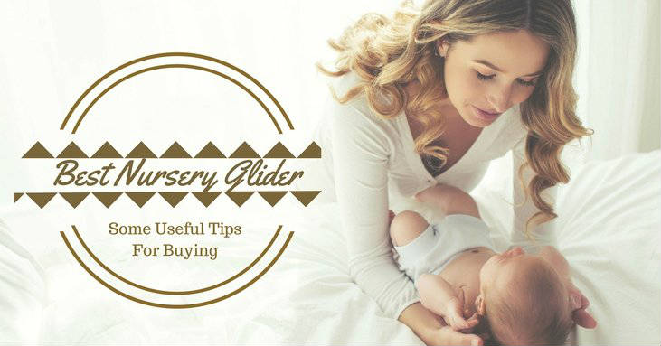 Some-Useful-Tips-For-Buying-The-Best-Nursery-Glider