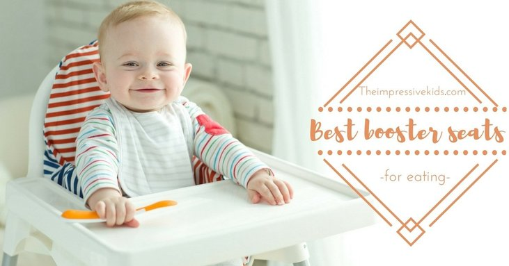 Best Booster Seats For Eating Invite Your Baby To The Dinner Table