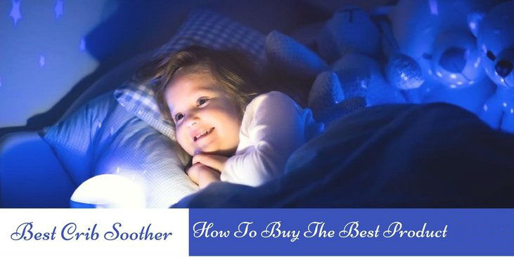 Best-Crib-Soother-How-To-Buy-The-Best-Product