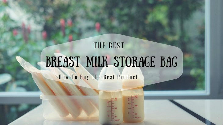 Best-Breast-Milk-Storage-Bag-How-To-Buy-The-Best-Product