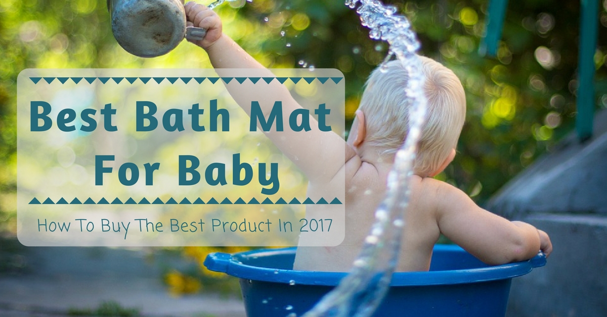 Best Bath Mat For Baby: How To Buy The Best Product In 2017
