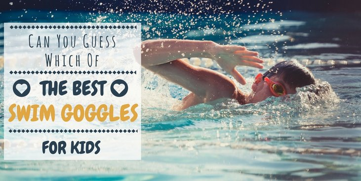 Can You Guess Which Of The Best Swim Goggles For Kids Don't Leak