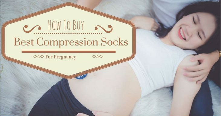 How-To-Buy-The-Best-Compression-Socks-For-Pregnancy
