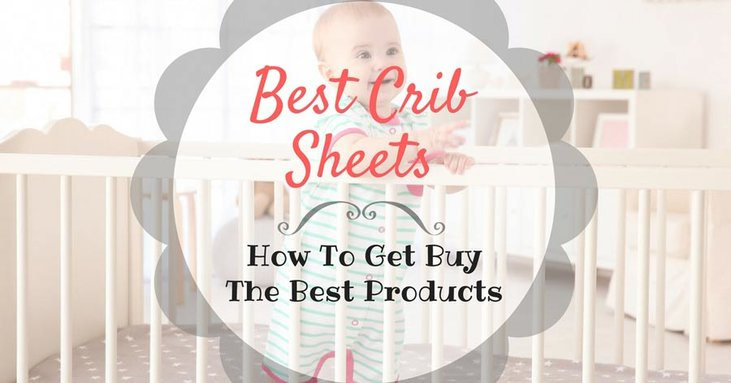 Best Crib Sheets The Professional Tips On How To Get Buy The Best Products