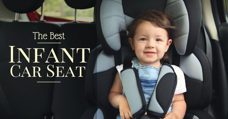 Best Infant Car Seat Here Is How To Buy The Best Products This Year