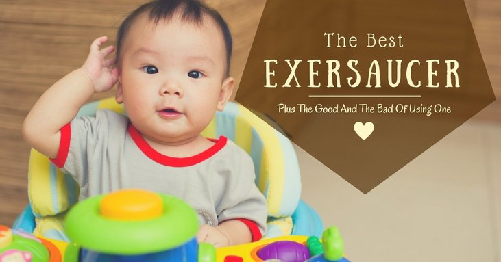 Finding The Best Exersaucer – Plus The Good And The Bad Of Using One