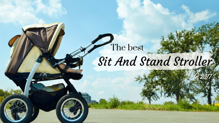 How To Buy The Best Sit And Stand Stroller In 2017