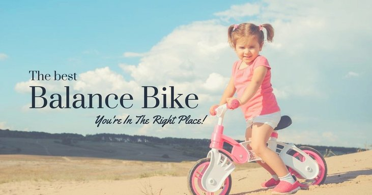 Need A Guide In Choosing The Best Balance Bike You're In The Right Place!