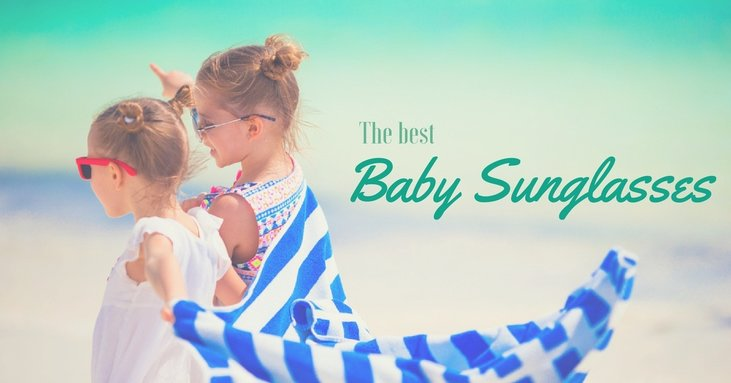 Presenting The Best Baby Sunglasses For Fashion And Function!