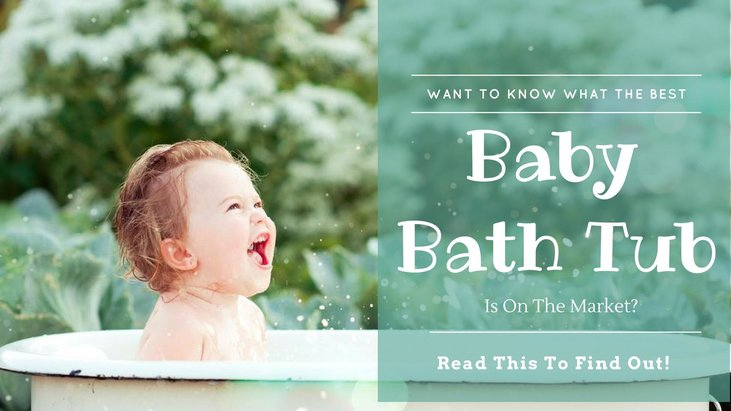 Want To Know What The Best Baby Bath Tub Is On The Market (Read This To Find Out!)