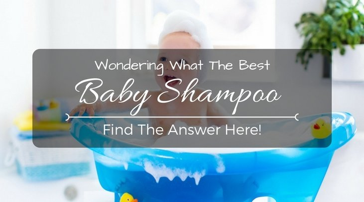 Wondering What The Best Baby Shampoo Is Find The Answer Here!