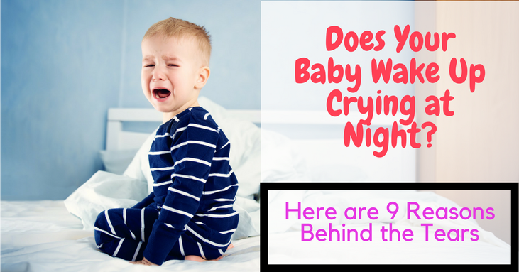 Does Your Baby Wake Up Crying at Night Here are 9 Reasons Behind the Tears