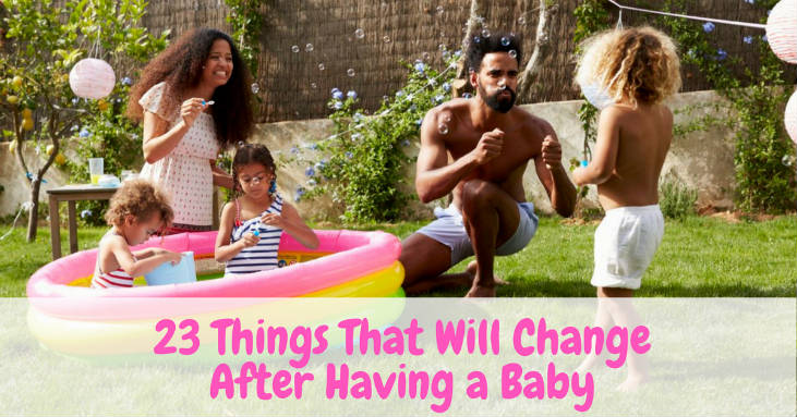 23-Things-That-Will-Change-After-Having-a-Baby
