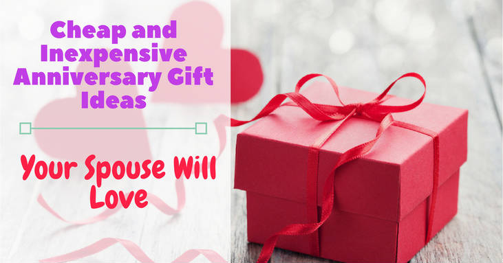 Cheap And Inexpensive Anniversary Gift Ideas Your Spouse Will Love