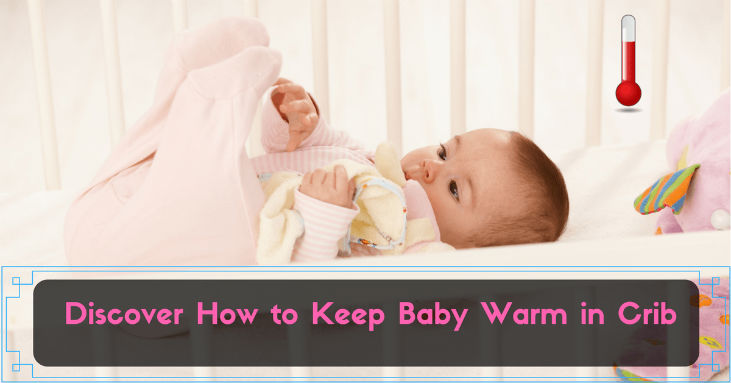 Discover-How-to-Keep-Baby-Warm-in-Crib