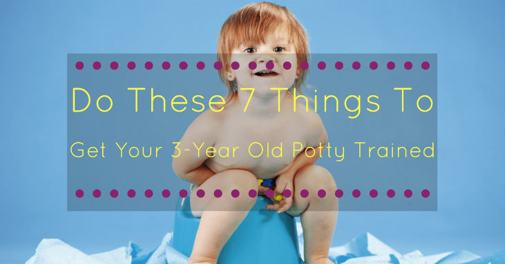 Do-These-7-Things-To-Get-Your-3-Year-Old-Potty-Trained