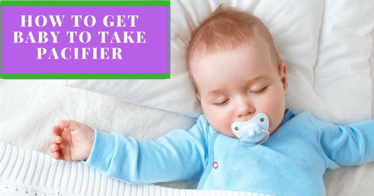 how-to-get-baby-to-take-pacifier