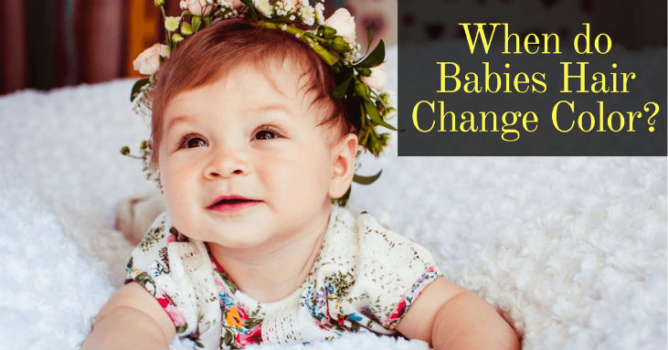 Want-to-Know-the-Right-Time-When-do-Babies-Hair-Change-Color