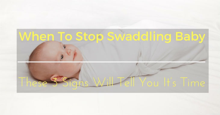When To Stop Swaddling Baby