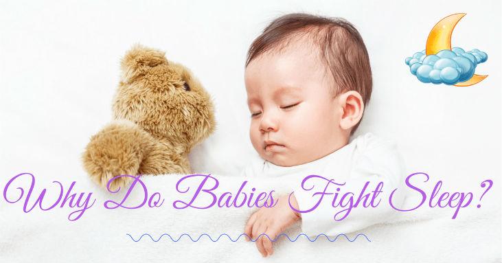 Why-Do-Babies-Fight-Sleep