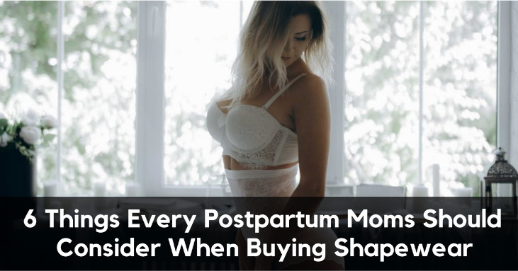 6 Things Every Postpartum Moms Should Consider When Buying Shapewear