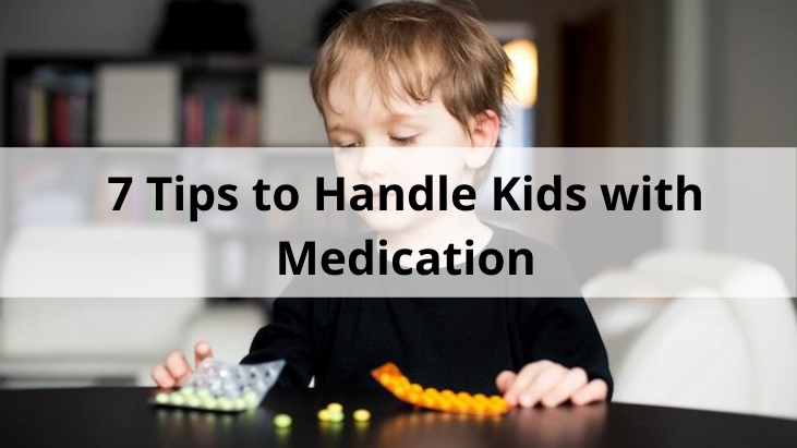 7 Tips to Handle Kids with Medication