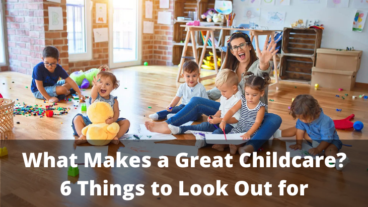 What Makes a Great Childcare 6 Things to Look Out for