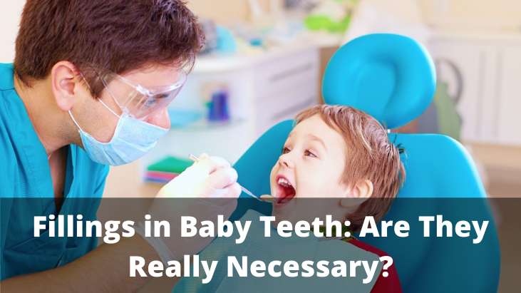 Fillings in Baby Teeth Are They Really Necessary